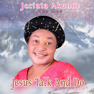 New Music Jecinta Akunne Jesus Talk and Do