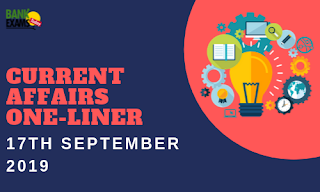 Current Affairs One-Liner: 17th September 2019