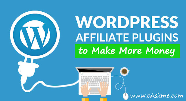 Best WordPress Affiliate Marketing Plugins to Make Money Online in 2019: eAskme
