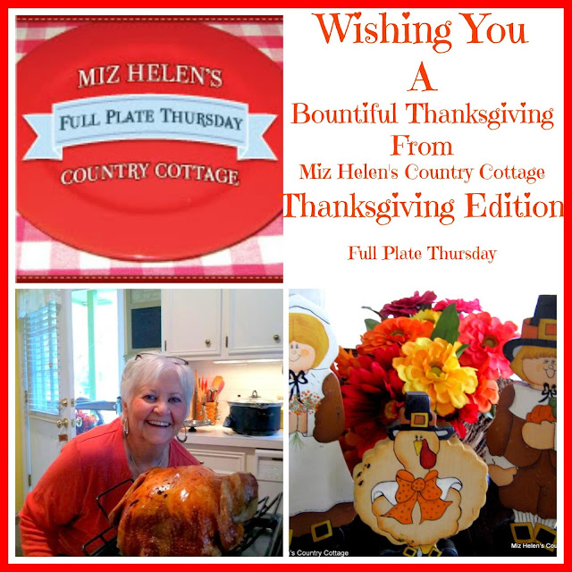 Full Plate Thursday, 407 Thanksgiving Edition At Miz Helen's Country Cottage