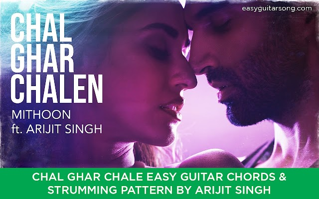 Chal ghar Chale Guitar chords & Strumming Pattern | Arijit Singh | Malang
