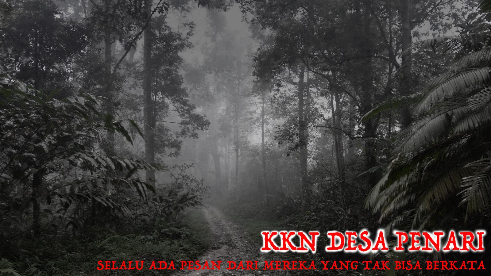 Remake : KKN di Desa Penari I - Selalu ada Pesan yang disampaikan dari mereka yang tak bisa berkata kondisi hutan seram