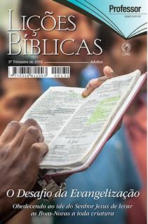 EBD - Lições Bíblicas - Professor, Claudionor de Andrade, 3º trimestre de 2016, Rio de Janeiro (CPAD). Lição nª 1: O que é evangelização?