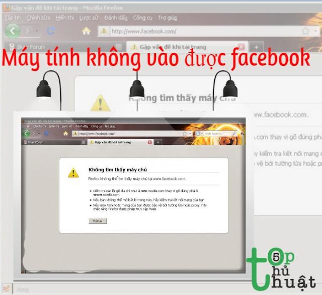 Hướng dẫn sửa lỗi máy tính không vào được facebook