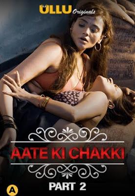 Charmsukh – Aate Ki Chakki (Part 2) Ullu Hindi WEB Series 720p x264 | 720p HEVC