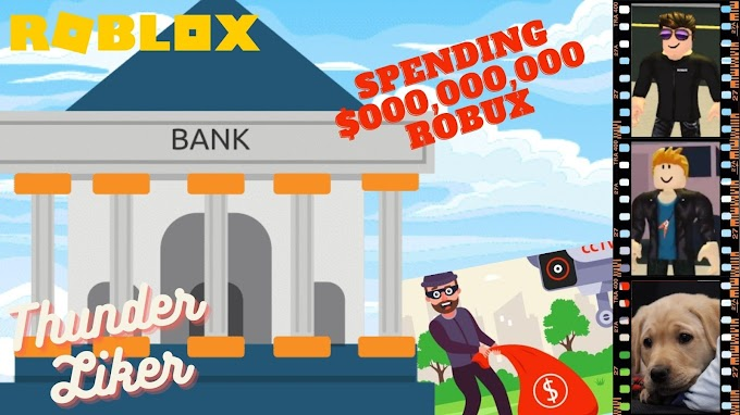 Spending $ 000,000,000 ROBUX in ROBLOX- Succeed Robbing a Bank