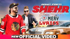 Shehr Chandigarh By Rohit Parti - Lyrics