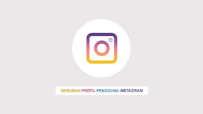 merubah profil pengguna instagram