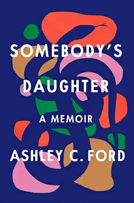 Somebody's Daughter Book by Ashley C. Ford