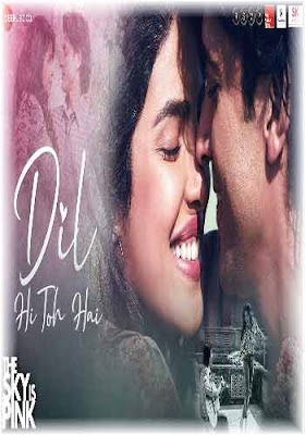 Dil Hi Toh Hai Mp3 Download Arijit Singh ft Priyanka Chopra Hindi Song 2019 Poster
