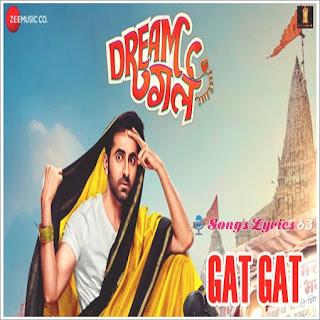 Gat Gat Lyrics Dream Girl [2019]