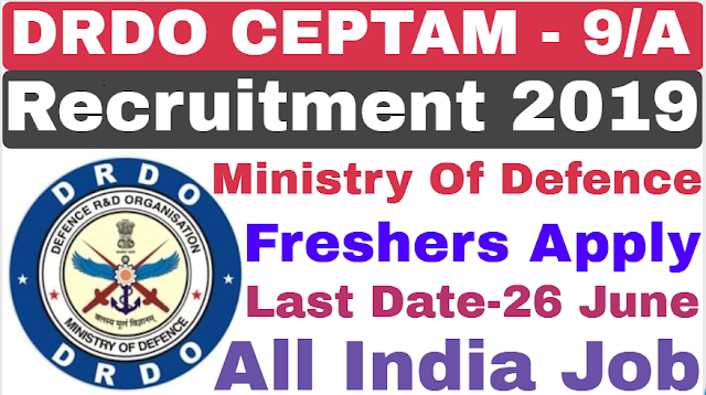 DRDO CEPTM - A Recruitment 2019 For Various Post 2019 For Various Post