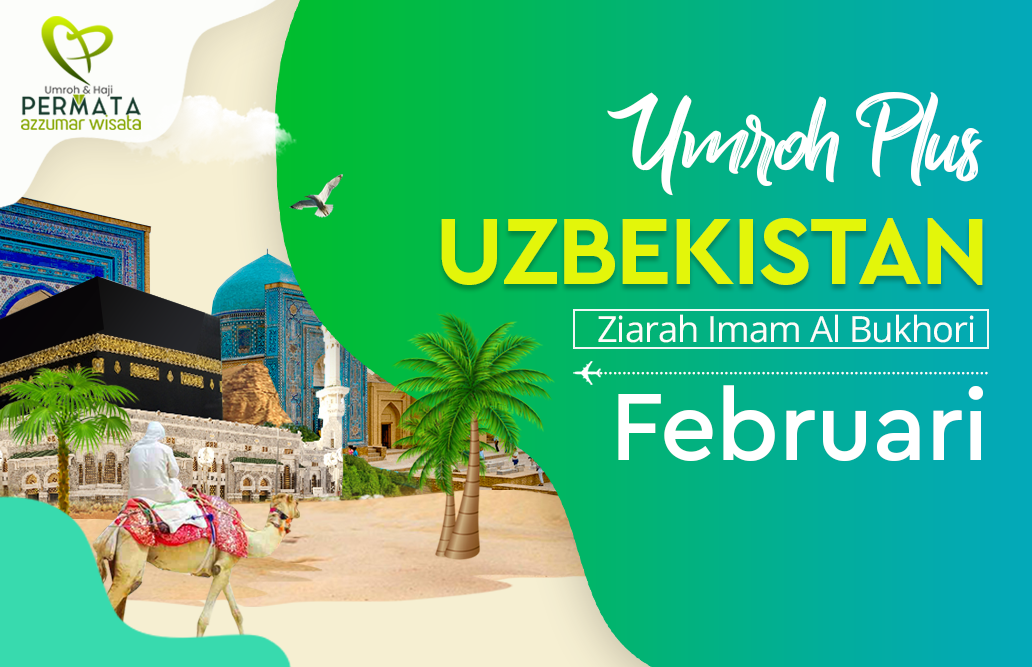 Promo Paket Umroh plus uzbekistan Biaya Murah Jadwal Bulan februari 2020