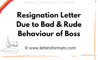 rude resignation letter due to bad behaviour of boss sample
