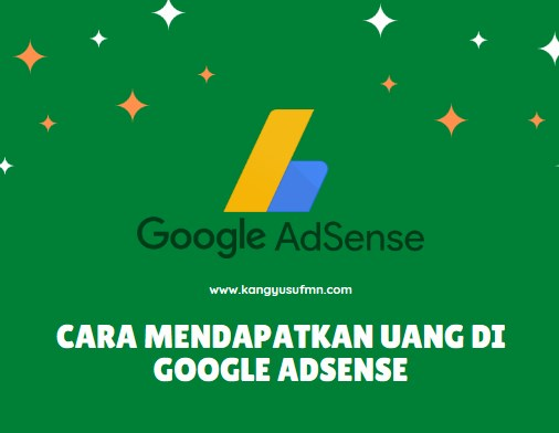 Cara Mendapatkan Uang di Google Adsense