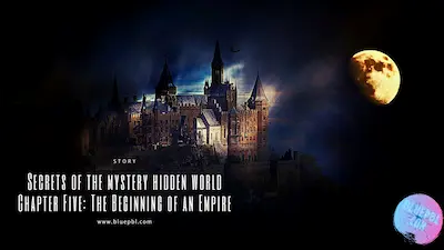 Chapter 5 : The Beginning of an Empire