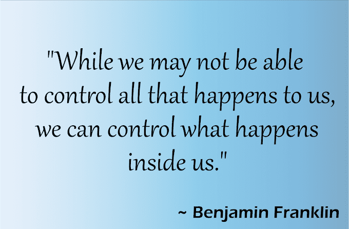 Control What Happens Inside - Benjamin Franklin