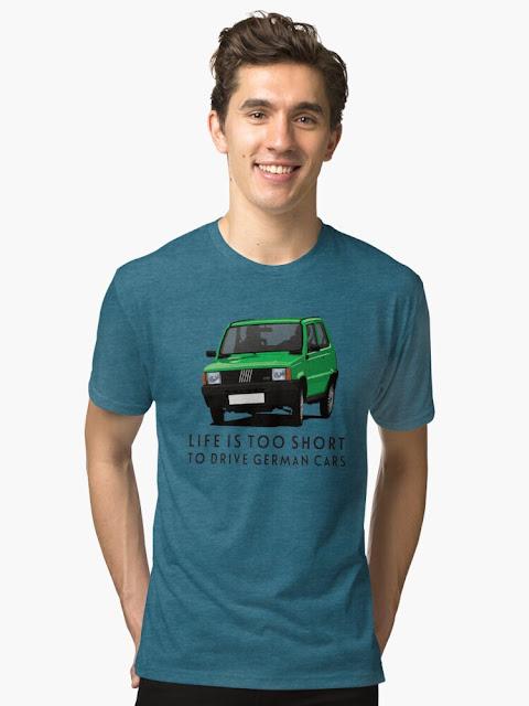 Life is too short to drive German cars - green Fiat Panda shirt