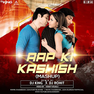 AAP KI KASHISH (MASHIP) - DJ KING X DJ ROHIT