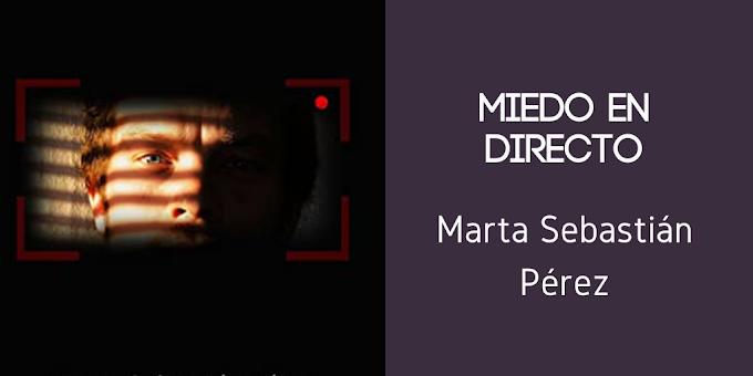 'Miedo en directo' de Marta Sebastián