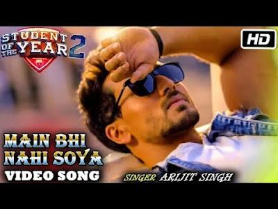 Main bhi nahi song lyrics - Student of the year 2 arijit singh