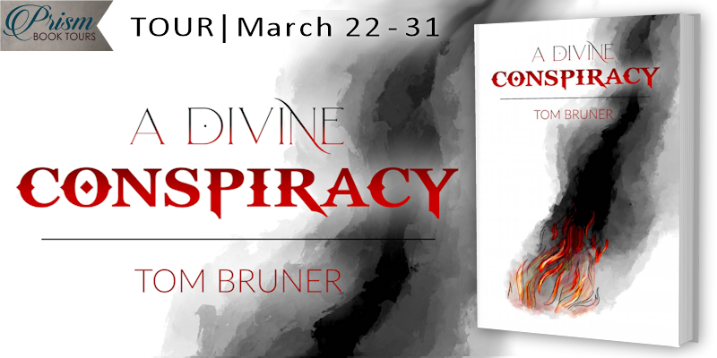 We're launching the Book Tour for A DIVINE CONSPIRACY by Tom Bruner!