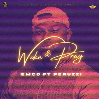 DOWNLOAD MP3: Emco X Perruzi - Woke & Pray