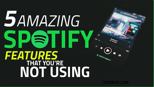 5 amazing spotify features that you not using