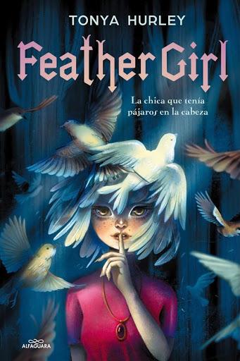 Feather girl | Tonya Hurley | Alfaguara