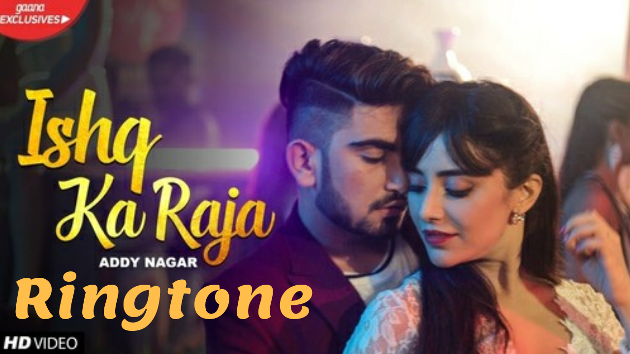 Ishq ka raja mp3 ringtone download