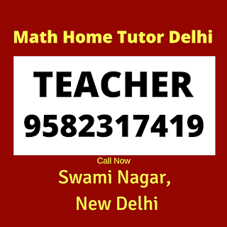 Best Maths Tutors for Home Tuition in Swami Nagar, Delhi Call: 9582317419