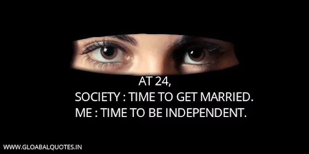 At 24, Society: Time to get married. Me: Time to be self-dependent.