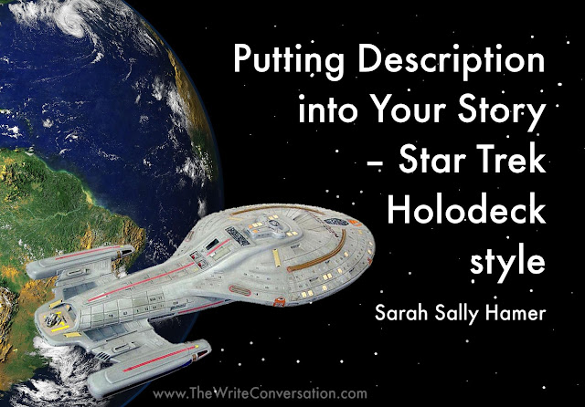 Putting Description into Your Story – Star Trek Holodeck style