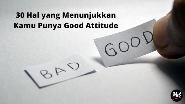 30 Hal yang Menunjukkan Kamu Punya Good Attitude