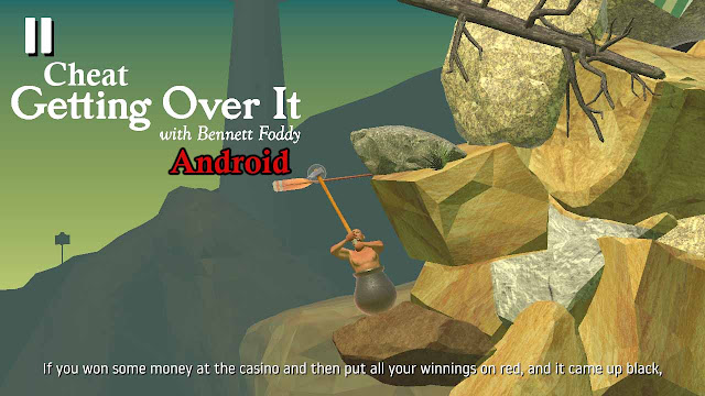 Cheat Getting Over it Android mod Apk