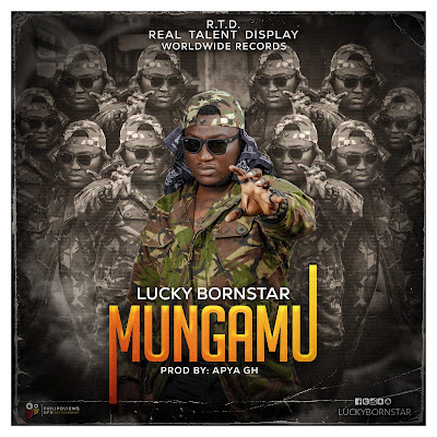 Lucky BornStar - Mungamu (Prod. By Apya Gh - Audio MP3)