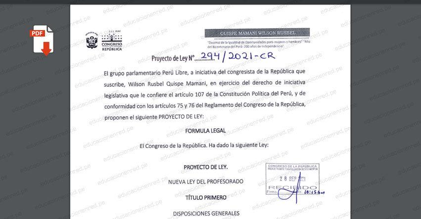 PROYECTO DE LEY N° 00294/2021-CR.- Nueva Ley del Profesorado (.PDF) www.congreso.gob.pe