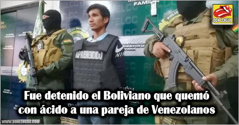 Fue detenido el Boliviano que quemó con ácido a una pareja de Venezolanos