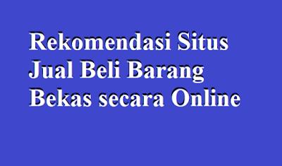Rekomendasi Situs Jual Beli Barang Bekas secara Online