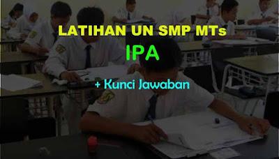 Latihan Soal Ujian Nasional (UN) IPA SMP MTs & Jawaban