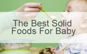 The Best Solid Foods For Baby