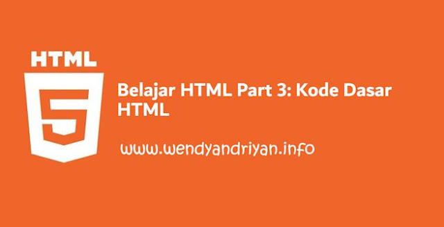 Belajar HTML Part 3: Kode Dasar HTML