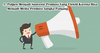 Pulpen Menjadi Souvenir Promosi Yang Efektif Karena Bisa Menjadi Media Promosi Jangka Panjang