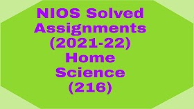 NIOS Solved TMA-21-22 I Home Science (216) Solved Assignments 2021-22