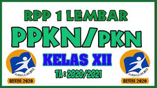 RPP 1 Lembar PKN/PPKN Kelas XII Tahun 2020 Semester 1 dan RPP 1 Lembar PKN/PPKN Kelas XII Tahun 2020 Semester 2