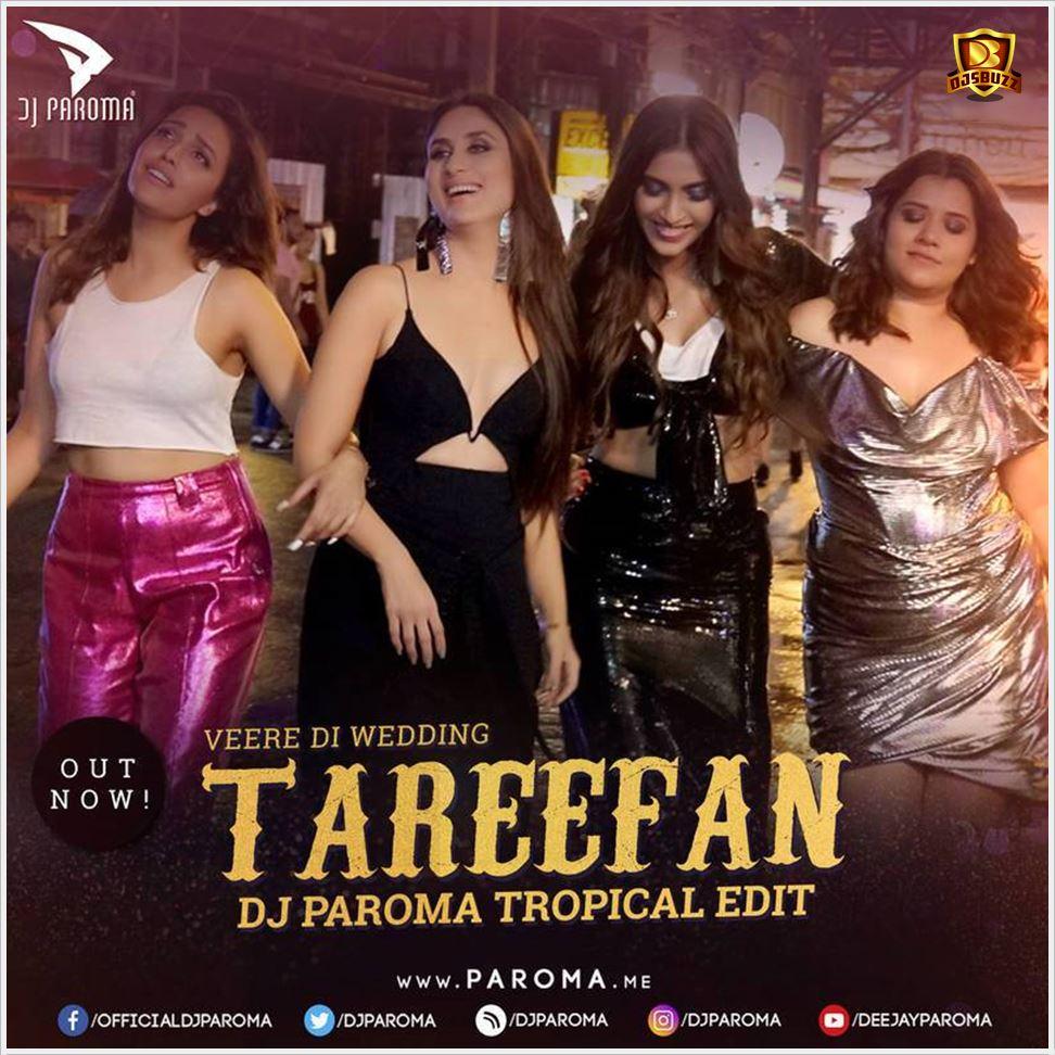 Tareefan From Veere Di Wedding Badshah Qaran: Tareefan (Tropical Mix)