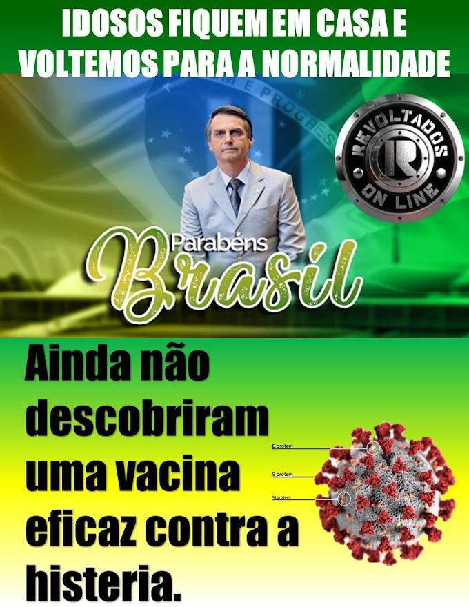 Combatendo o coronavírus e os comunistas, idosos fiquem em casa e voltemos para a normalidade Brasil