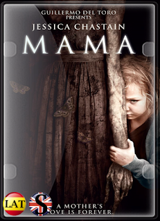 Mamá (2013) FULL HD 1080P LATINO/ESPAÑOL/INGLES