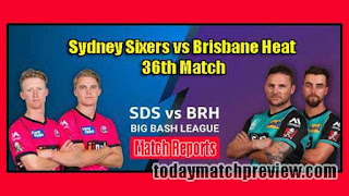 Today BBL 36th Match Prediction Sydney Sixers vs Brisbane Heat
