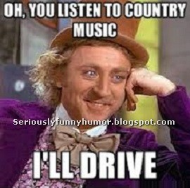 you-listen-to-country-music-ill-drive